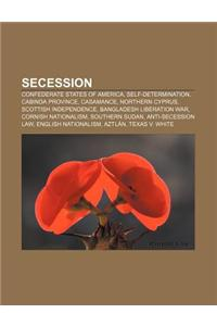 Secession: Confederate States of America, Self-Determination, Cabinda Province, Casamance, Northern Cyprus, Scottish Independence