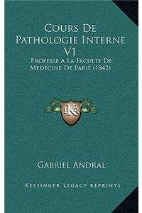 Cours de Pathologie Interne V1: Professe a la Faculte de Medecine de Paris (1842)