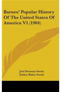 Barnes' Popular History of the United States of America V1 (1904)