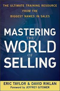 Mastering the World of Selling: The Ultimate Training Resource from the Biggest Names in Sales price comparison at Flipkart, Amazon, Crossword, Uread, Bookadda, Landmark, Homeshop18
