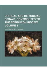 Critical and Historical Essays, Contributed to the Edinburgh Review Volume 3