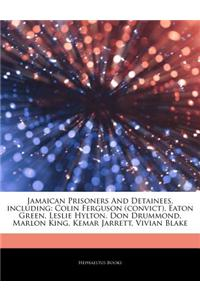 Articles on Jamaican Prisoners and Detainees, Including: Colin Ferguson (Convict), Eaton Green, Leslie Hylton, Don Drummond, Marlon King, Kemar Jarret