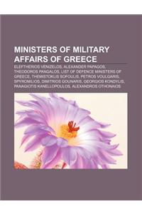 Ministers of Military Affairs of Greece: Eleftherios Venizelos, Alexander Papagos, Theodoros Pangalos, List of Defence Ministers of Greece