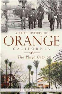 A Brief History of Orange, California: The Plaza City