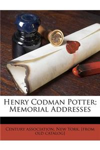 Henry Codman Potter; Memorial Addresses