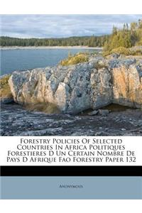 Forestry Policies of Selected Countries in Africa Politiques Forestieres D Un Certain Nombre de Pays D Afrique Fao Forestry Paper 132