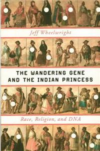 The Wandering Gene and the Indian Princess