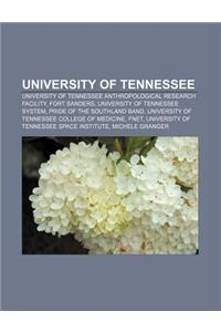 University of Tennessee: University of Tennessee Anthropological Research Facility, Fort Sanders, University of Tennessee System