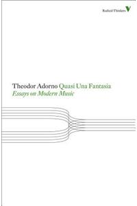 Quasi Una Fantasia: Essays on Modern Music