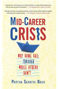 Mid-Career Crisis : Why some Sail through while Others Don't