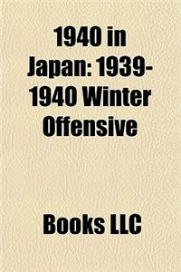 1940 in Japan: Tripartite Pact, 1939-1940 Winter Offensive, Central Hupei Operation, Hakk Ichiu, Invasion of French Indochina