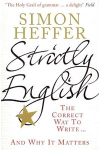 Strictly English: The Correct Way to Write . . . and Why It Matters