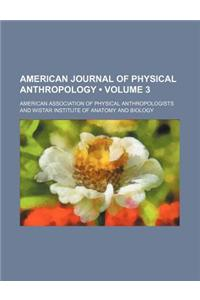 American Journal of Physical Anthropology (Volume 3)
