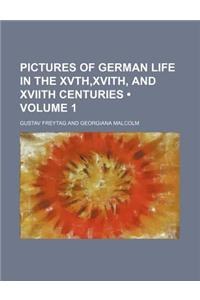 Pictures of German Life in the Xvth, Xvith, and Xviith Centuries (Volume 1)