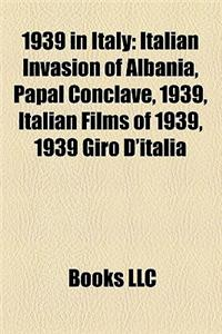 1939 in Italy: Italian Invasion of Albania, Papal Conclave, 1939, Italian Films of 1939, 1939 Giro D'Italia