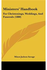 Ministers' Handbook: For Christenings, Weddings, and Funerals (1880)