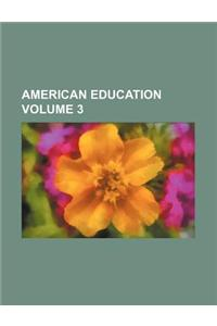 American Education Volume 3