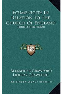 Ecumenicity in Relation to the Church of England: Four Letters (1870)