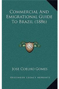 Commercial and Emigrational Guide to Brazil (1886)