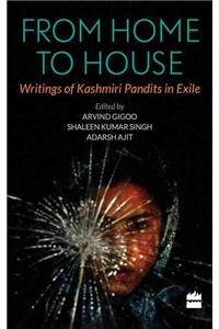 From Home to House: Writings of Kashmiri Pandits in Exile
