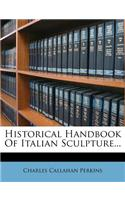 Historical Handbook of Italian Sculpture...