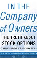 In the Company of Owners: The Truth About Stock Options and Why Every Employee Should Have Them