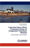 Industrial Dairy Whey Treatment Using an Integrated Treatment Module