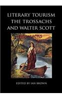 Literary Tourism, the Trossachs and Walter Scott