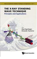 X-Ray Standing Wave Technique, The: Principles and Applications