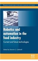Robotics and Automation in the Food Industry: Current and Future Technologies
