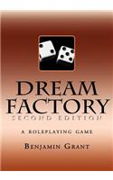 Dream Factory: Second Edition