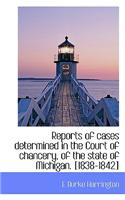 Reports of Cases Determined in the Court of Chancery, of the State of Michigan. [1838-1842]