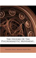 The History of the Psychoanalytic Movement...
