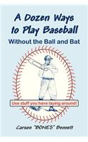 Dozen Ways To Play Baseball Without the Ball and Bat