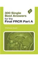 300 Single Best Answers for the Final FRCR
