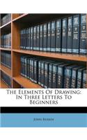 The Elements of Drawing: In Three Letters to Beginners