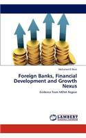 Foreign Banks, Financial Development and Growth Nexus