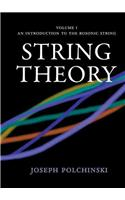 String Theory, Vol. 1: An Introduction to the Bosonic String