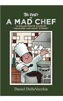 The Diary of a Mad Chef: A Collection of Culinary Treasures and Short Stories