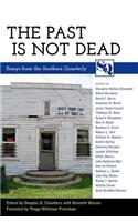 The Past Is Not Dead: Essays from the Southern Quarterly