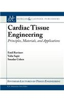Cardiac Tissue Engineering: Principles, Materials, and Applications