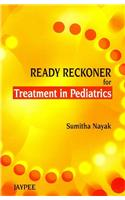 Ready Reckoner for Treatment in Paediatrics