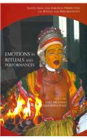 Emotions In Rituals And Performances South Asian & European Perspectives On Rituals & Performativity