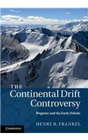 Continental Drift Controversy: Wegener and the Early Debate