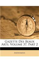 Gazette Des Beaux Arts, Volume 37, Part 2