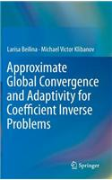 Approximate Global Convergence and Adaptivity for Coefficient Inverse Problems