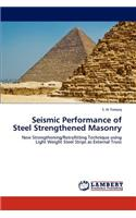 Seismic Performance of Steel Strengthened Masonry
