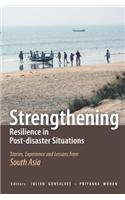 Strengthening Resilience in Post-Disaster Situations: Stories, Experience and Lessons from South Asia