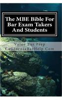 The MBE Bible for Bar Exam Takers and Students: Multi-State Bible for Bar Examinations.This Multi State Volume Will Educate Even the Already Advanced