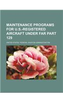 Maintenance Programs for U.S.-Registered Aircraft Under Far Part 129